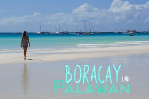 Philippinen Part 1 – Boracay & Palawan
